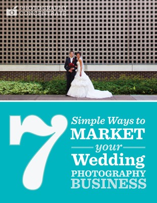 7 Simple Ways To Market Your Wedding Photography Business