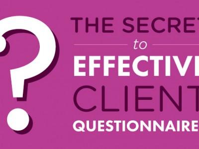 The Secret to Effective Client Questionnaires