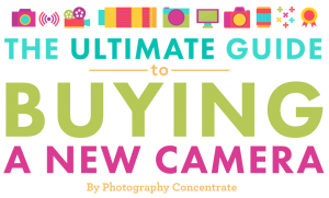 Introducing The Ultimate Guide to Buying a New Camera, and Our Recommended Photography Equipment!