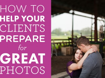 How To Help Your Clients Prepare For Great Photos