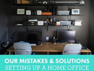 Our Mistakes And Solutions Setting Up A Home Office