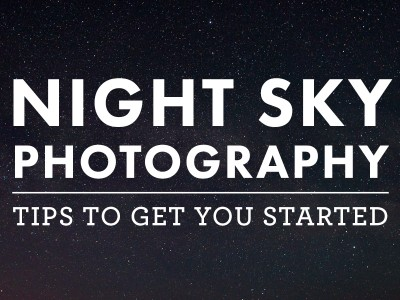 Night Sky Photography: Tips to Get You Started
