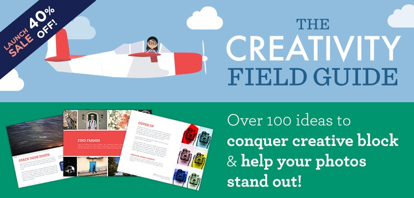 The Creativity Field Guide: 100+ Creative Photography Ideas