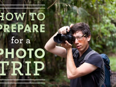 How To Prepare For A Photography Trip