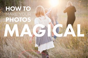 How To Make Your Photos Magical
