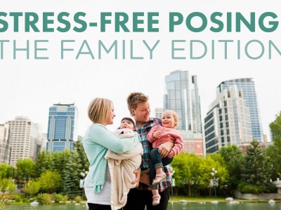 Stress-Free Posing: Family Edition