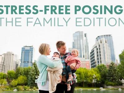 Stress-Free Posing: Family Edition