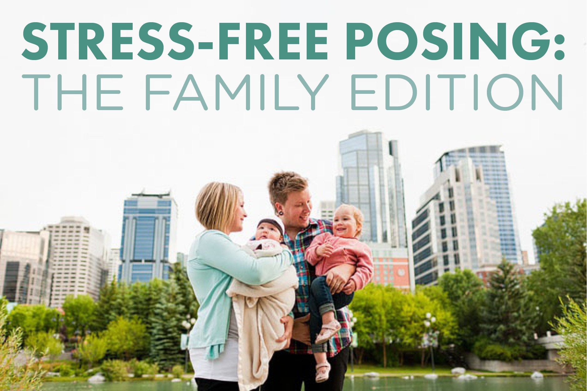 dbc1bc6ec0de Photography Posing Tips  Family Edition