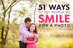 51 Ways to Get People To Smile for a Photo