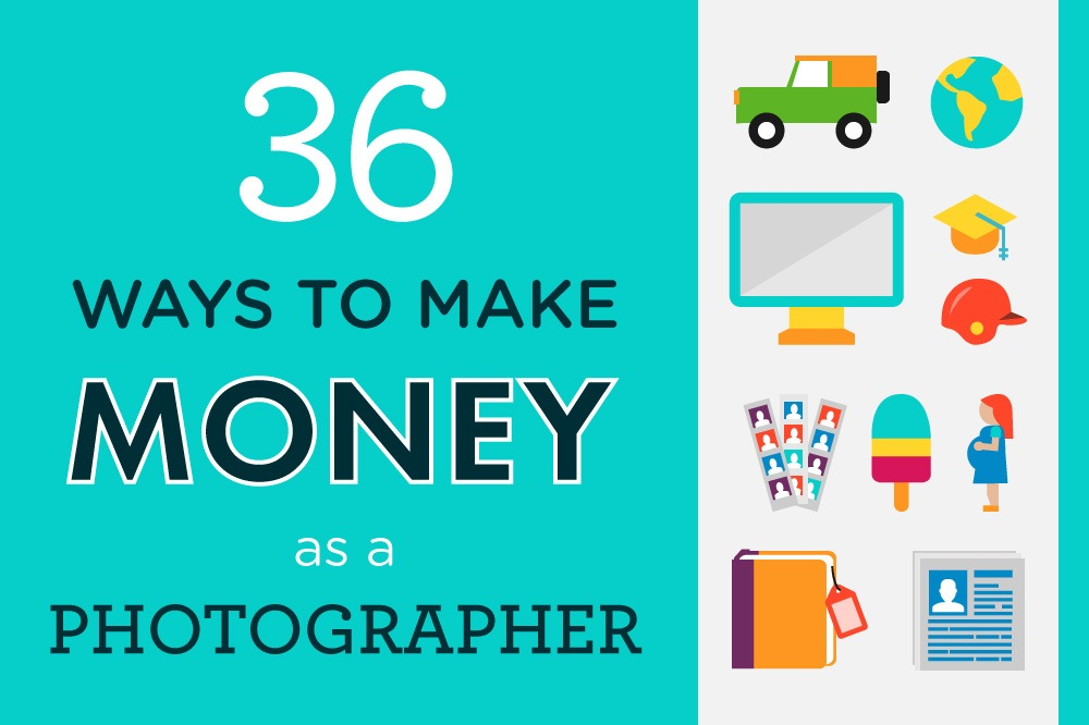 36 Ways to Make Money as a Photographer