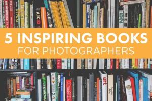 5 Inspiring Books For Photographers