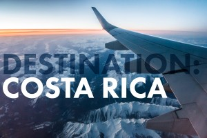 Destination: Costa Rica!